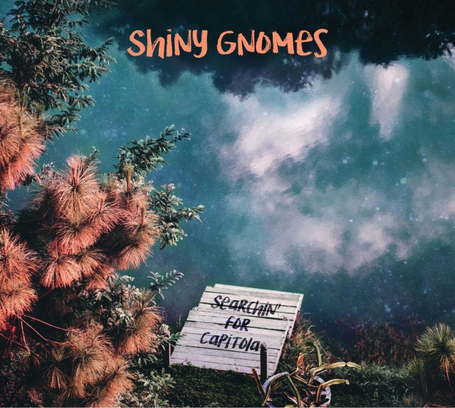 Shiny Gnomes - Searchin' For Capitola