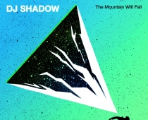 DJ Shadow: The Mountain Will Fall